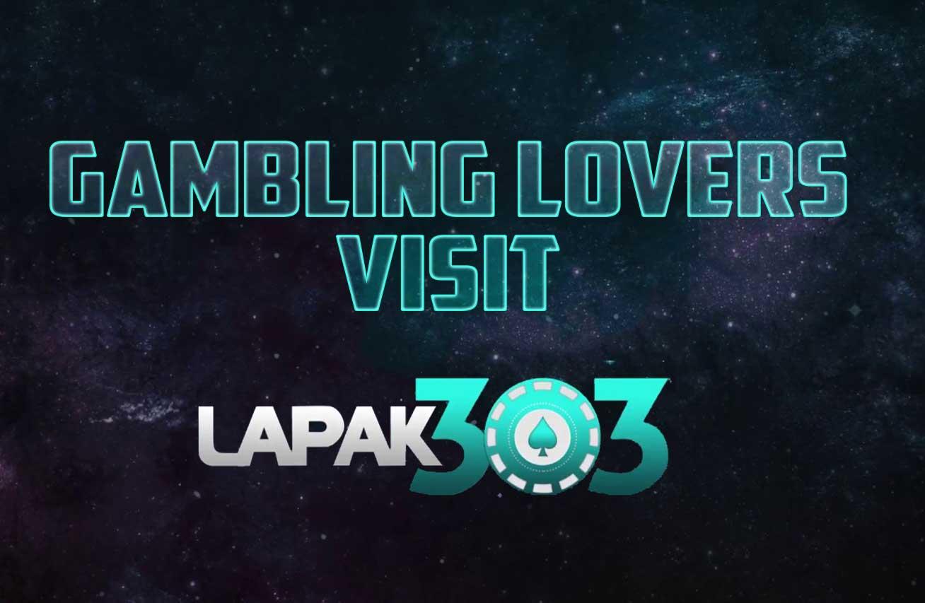 gambling lovers visit lapak303